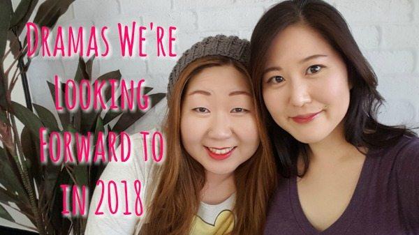 [Vlog] Dramas we're looking forward to in 2018